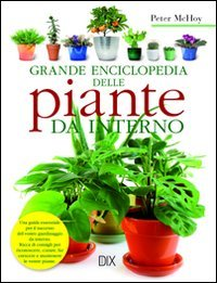Grande enciclopedia delle piante da interno Copertina rigida – 31 ago 2010 Peter McHoy Dix 8895870298