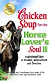 img - for Chicken Soup for the Horse Lover's Soul II( Inspirational Tales of Passion Achievement and Devotion)[CSF THE HORSE LOVERS SOUL II][Paperback] book / textbook / text book