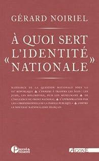 A quoi sert 'l'Identité Nationale' par Gérard Noiriel
