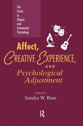 Affect, Creative Experience, And Psychological Adjustment (SERIES IN CLINICAL AND COMMUNITY PSYCHOLOGY) by Routledge