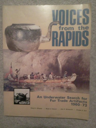 Voices from the Rapids: An Underwater Search for Fur Trade Artifacts, 1960-73 (Minnesota historical archaeology series)