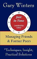 Managing Friends & Former Peers (Just In Time Leadership Tips)