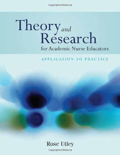 Theory and Research for Academic Nurse Educators: Application to Practice by Brand: Jones Bartlett Learning