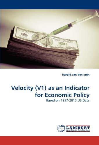(Velocity (V1) as an Indicator for Economic Policy: Based on 1917-2010 US Data)
