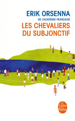 Les Chevaliers Du Subjonctif (Ldp Litterature) (French Edition)