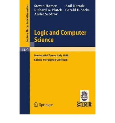 Logic and Computer Science: Lectures (Lecture Notes in Mathematics)