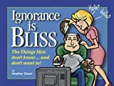 Ignorance Is Bliss, Heather Down, 1562453327
