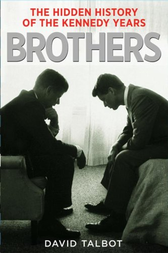 Brothers: The Hidden History of the Kennedy Years: Amazon.es: Talbot, David: Libros en idiomas extranjeros
