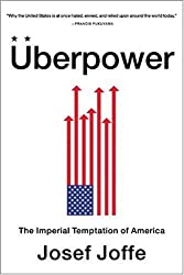 Überpower: The Imperial Temptation of America