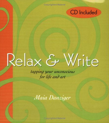 Relax & Write: tapping your unconscious for life and art ebook