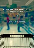 img - for Varieties of Political Consumerism: From Boycotting to Buycotting book / textbook / text book