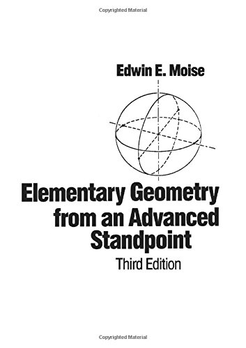 Elementary Geometry from an Advanced Standpoint (3rd Edition)