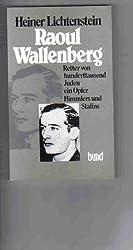 Raoul Wallenberg, Retter von hunderttausend Juden: Ein Opfer Himmlers und Stalins