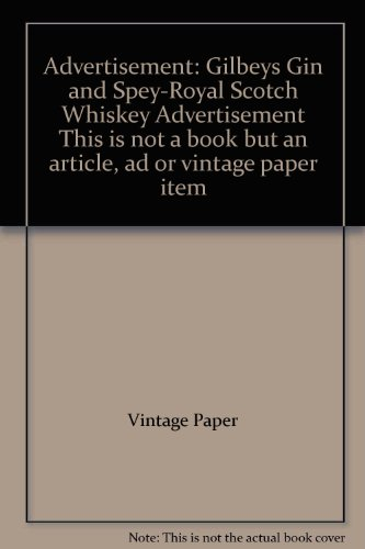 Advertisement: Gilbeys Gin and Spey-Royal Scotch Whiskey Advertisement This is not a book but an article, ad or vintage paper ()
