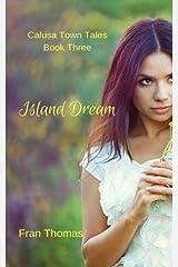 Island Dream (Calusa Town Tales) (Volume 3) Paperback