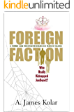 Foreign Faction: Who Really Kidnapped JonBenet? (English Edition)