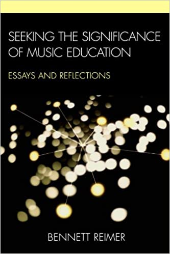seeking the significance of music education essays and  seeking the significance of music education essays and reflections 1st edition