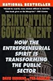 Reinventing Government: How The Enrepreneurial Spirit Is Transforming The Public Sector