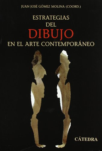 Estrategias del dibujo en el Arte Contemporaneo/ Drawing Strategies in Contemporary Art (Arte Grandes Temas) (Spanish Edition)