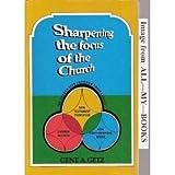 Sharpening the Focus of the Church, Getz, Gene A., 0802479022