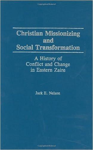 Descarga de libros de KindleChristian Missionizing and Social Transformation: A History of Conflict and Change in Eastern Zaire B000QECNJ6 (Literatura española) ePub