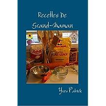 Recettes De Grand-Maman: Recettes traditionnelles du Québec (French Edition)