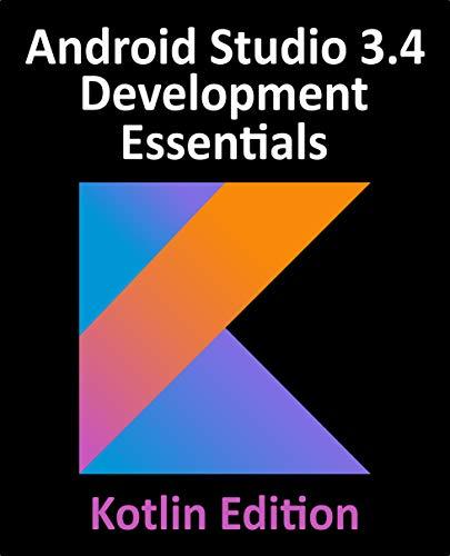 Android Studio 3.4 Development Essentials...
