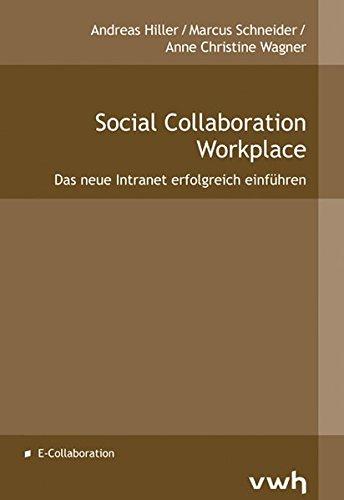 Social Collaboration Workplace: Das neue Intranet erfolgreich einführen