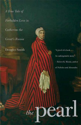 The Pearl: A True Tale of Forbidden Love in Catherine the Great's Russia