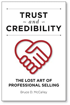 Trust & Credibility - The Lost Art of Professional Selling (English Edition) por [McCalley, Bruce]