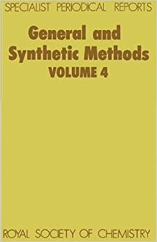 Book General and Synthetic Methods: Volume 4: A Review of Chemical Literature: Vol 4 (Specialist Periodical Reports)