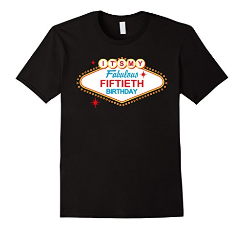 Mens Las Vegas Sign Fabulous 50th Birthday T-Shirt XL Black (Las Vegas Birthday)