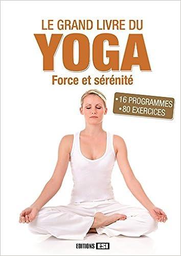 Grand livre du yoga (le) - force et serenite: Amazon.es ...