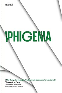 Iphigenia (THE DIARY OF A YOUNG LADY WHO WROTE BECAUSE SHE WAS BORED)