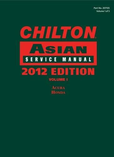 Chilton Asian Service Manual: 2012 Edition, Volume 1 (Chilton's Asian Service Manual)