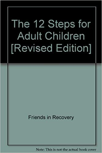 The 12 Steps for Adult Children [Revised Edition]: Friends in Recovery:  Amazon.com: Books