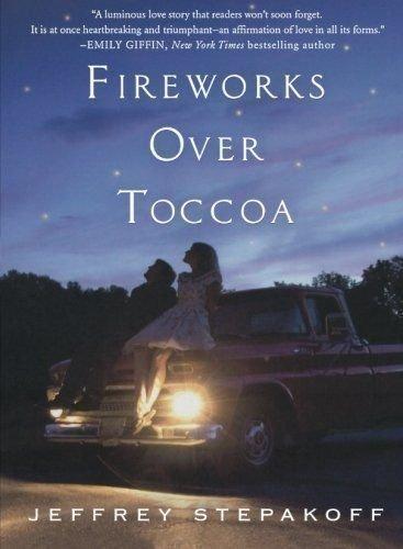 Fireworks Over Toccoa: A Novel