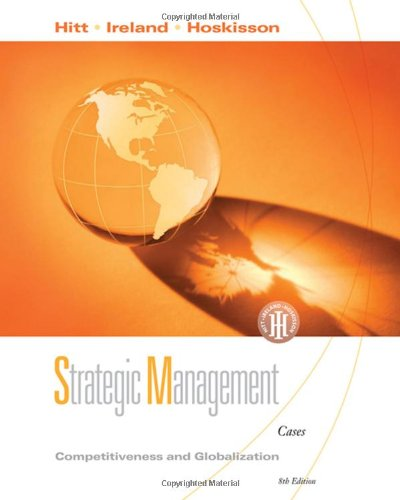 Strategic Management: Competitiveness and Globalization, Cases