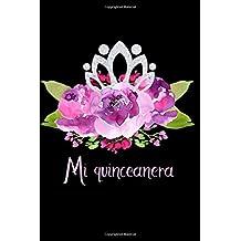 Mi quinceañera: Journal for a 15th Birthday Celebration