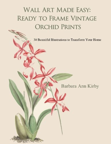 Wall Art Made Easy: Ready to Frame Vintage Orchid Prints: 30 Beautiful Illustrations to Transform Your Home ()