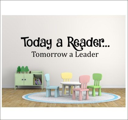 Generic Quote Wall Decals Today a Reader Tomorrow a Leader Wall Decal Quotes Inspirational Wall Decal Quotes for Nursery for College