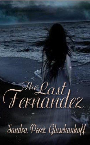 Book: The Last Fernandez by Sandra Perez Gluschankoff