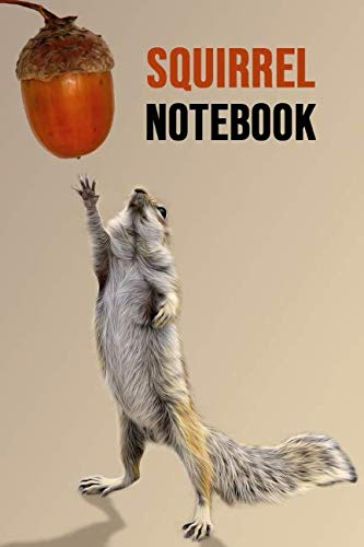 Squirrel Notebook: Lovely Journal / Notepad, Squirrel Lover Gifts (Lined, 6