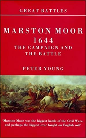 Great Battles: Marston Moor 1644: The Campaign And The Battle by Peter Young (1997-11-13)