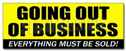 48'' GOING OUT OF BUSINESS DECAL sticker closeout save big huge must bankrupt by SignMission