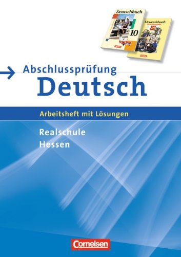 Abschlussprüfung Deutsch - Deutschbuch - Realschule Hessen: 10. Schuljahr - Arbeitsheft mit Lösungen und Musterprüfungen