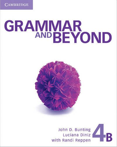 Grammar and Beyond Level 4 Student's Book B, Workbook B, and Writing Skills Interactive Pack