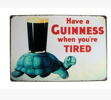 Have a Guinness When You're Tired Metal Tin Sign, Vintage