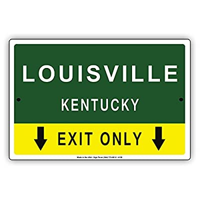 Louisville Kentucky Exit Only With Pointer Arrow Direction Way Road Signs Alert Caution Warning Aluminum Metal Tin Sign Plate