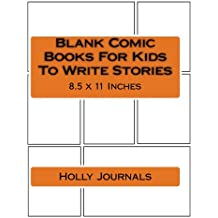 Blank Comic Books For Kids To Write Stories: Create Your Own Cartoon and Comics Strips Panels Layout Template Book Journal Notebook With 120 Pages, ... Story Children Kids Boys Student) (Volume 2)